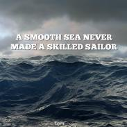 a-smooth-sea-never-made-a-skilled-sailor