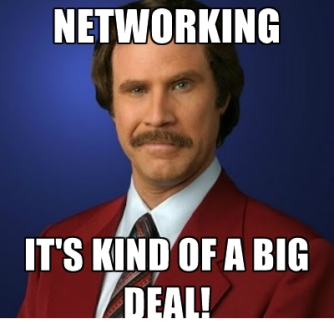 Networking...it's kind of a big deal