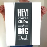 you're kind of a big deal Hey! sign