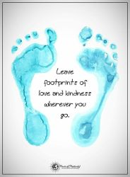 Leave footprints of love and kindness