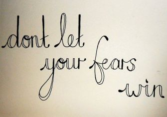 don't let your fears win